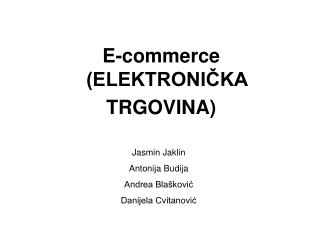 E-commerce (ELEKTRONIČKA TRGOVINA)