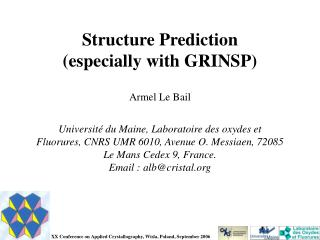 Structure Prediction  (especially with GRINSP) Armel Le Bail