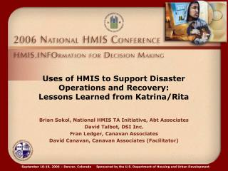 Uses of HMIS to Support Disaster Operations and Recovery:  Lessons Learned from Katrina/Rita