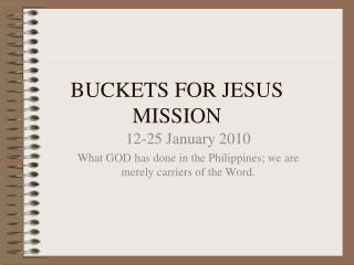 BUCKETS FOR JESUS MISSION