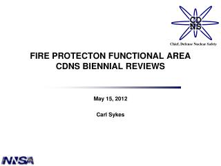 FIRE PROTECTON FUNCTIONAL AREA CDNS BIENNIAL REVIEWS