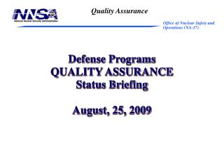 Defense Programs QUALITY ASSURANCE  Status Briefing August, 25, 2009