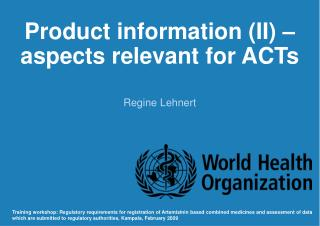 Product information (II) – aspects relevant for ACTs