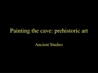 Painting the cave: prehistoric art