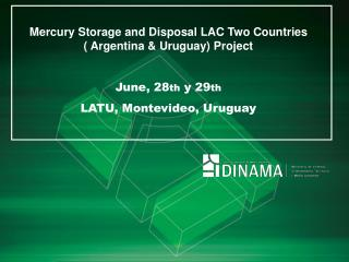 Mercury Storage and Disposal LAC Two Countries       ( Argentina & Uruguay) Project