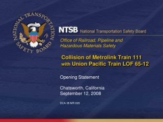 Collision of  Metrolink  Train 111  with  Union Pacific Train LOF 65-12