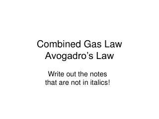 Combined Gas Law Avogadro's Law