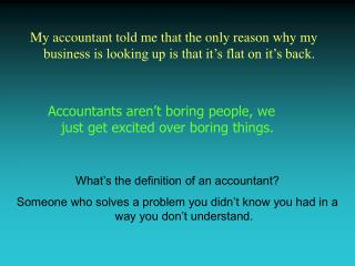 Accountants aren't boring people, we just get excited over boring things.