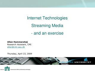 Internet Technologies Streaming Media - and an exercise