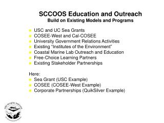 SCCOOS Education and Outreach Build on Existing Models and Programs USC and UC Sea Grants