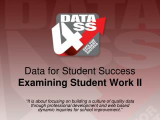 Data for Student Success  Examining Student Work II
