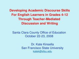 Developing Academic Discourse Skills For English Learners in Grades 4-12 Through Teacher-Mediated  Discussion and Writin