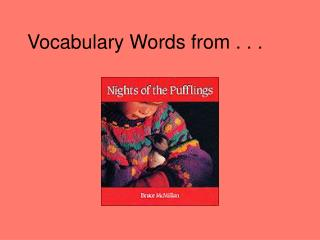 Vocabulary Words from . . .