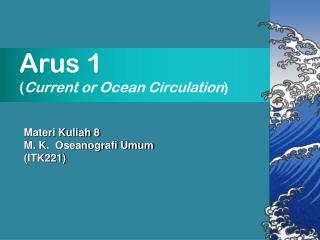 Arus 1 ( Current or Ocean Circulation )