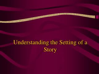 Understanding the Setting of a Story