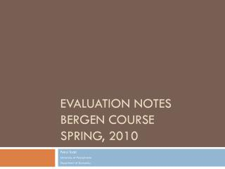 Evaluation Notes Bergen COURSE Spring, 2010