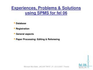 Experiences, Problems & Solutions using SPMS for fel 06