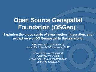 Open Source Geospatial Foundation (OSGeo) :