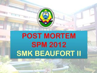 POST MORTEM  SPM 2012 SMK BEAUFORT II