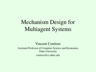 Mechanism Design for  Multiagent Systems