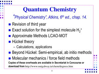 "Quantum Chemistry "" Physical Chemistry"", Atkins, 6 th  ed., chap. 14."