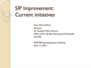 SIP Improvement:  Current initiatives