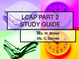 LCAP PART 2 STUDY GUIDE