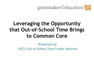 Leveraging the Opportunity that Out-of-School Time Brings to Common Core