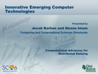 Innovative Emerging Computer Technologies
