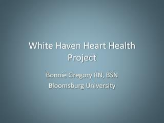 White Haven Heart Health Project