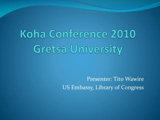 Koha  Conference 2010 Gretsa  University