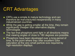 CRT Advantages