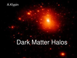Dark Matter Halos