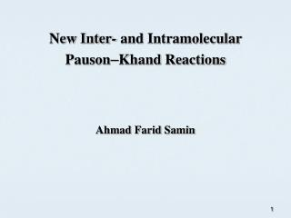 New Inter -  and Intramolecular Pauson - Khand Reactions