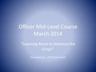 Officer Mid-Level Course March 2014