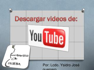 Descargar videos de: