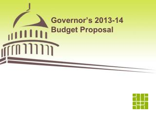 Governor's 2013-14  Budget Proposal