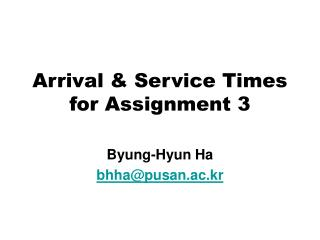 Arrival & Service Times for Assignment 3