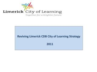 Reviving Limerick CDB City of Learning Strategy     2011