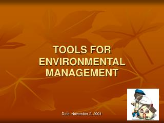 TOOLS FOR ENVIRONMENTAL MANAGEMENT