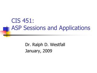 CIS 451:  ASP Sessions and Applications