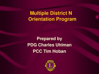 Prepared by  PDG Charles Uhlman  PCC Tim Hoban