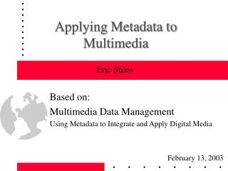 Applying Metadata to Multimedia