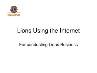 Lions Using the Internet