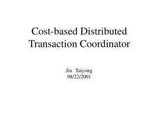 Cost-based Distributed Transaction Coordinator