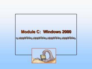 Module C:  Windows 2000