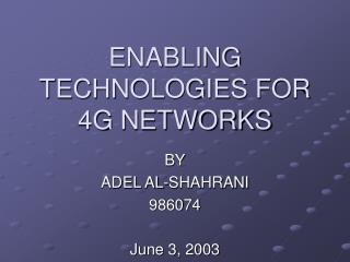ENABLING TECHNOLOGIES FOR 4G NETWORKS