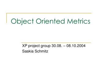 Object Oriented Metrics