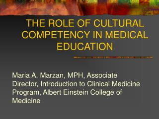THE ROLE OF CULTURAL COMPETENCY IN MEDICAL EDUCATION