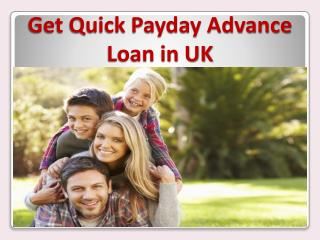 Get Quick Payday Advance Loan in UK
